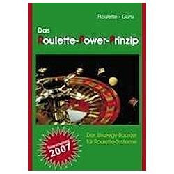 Das Roulette-Power-Prinzip. Roulette-Guru  - Buch