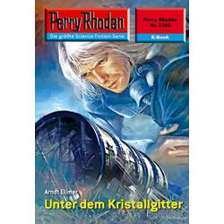 Perry Rhodan 2366: Unter dem Kristallgitter