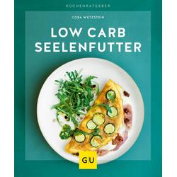 Low-Carb-Seelenfutter als Buch von Cora Wetzstein
