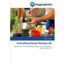 Schnellkochtopf-Rezept.de als Buch von Jörg Dutschke