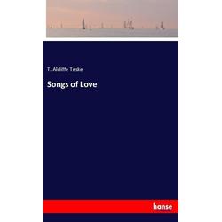 Songs of Love als Buch von T. Alcliffe Teske