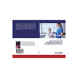Serum Ferritin and Metabolic Syndrome in Post-Menopausal Women. Ekene Chukwukelu  - Buch