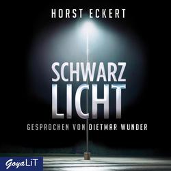 Schwarzlicht als Hörbuch Download von Horst Eckert