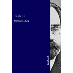 Die Traumdeutung. Sigmund Freud  - Buch