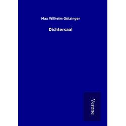 Dichtersaal als Buch von Max Wilhelm Götzinger