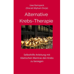 Alternative Krebs Therapie: eBook von Uwe Ramspeck