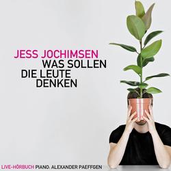Jess Jochimsen Was Sollen Die Leute Denken als Hörbuch Download von Jess Jochimsen