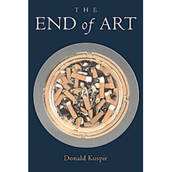 The End of Art. Donald Kuspit  - Buch