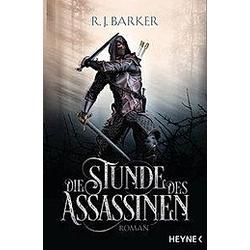 Die Stunde des Assassinen / Assassinen Bd.1. R. J. Barker  - Buch