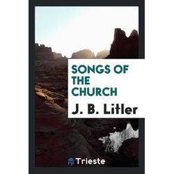 Songs of the Church als Taschenbuch von J. B. Litler
