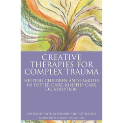 Creative Therapies for Complex Trauma: eBook von
