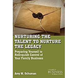 Nurturing the Talent to Nurture the Legacy. Amy M. Schuman  - Buch