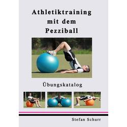 Athletiktraining mit dem Pezziball als Buch von Stefan Schurr