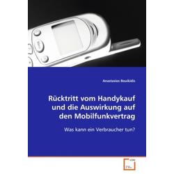 Rücktritt vom Handykauf und die Auswirkung auf den Mobilfunkvertrag als Buch von Anastasios Bouikidis