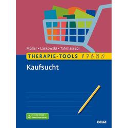 Therapie-Tools Kaufsucht: Taschenbuch von Astrid Müller/ Nora M. Laskowski/ Nadja Tahmassebi