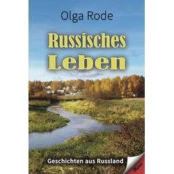 Russisches Leben: eBook von Olga Rode