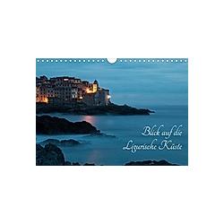Blick auf die Ligurische Küste (Wandkalender 2021 DIN A4 quer)