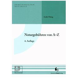 Notargebühren von A-Z als Buch von André Elsing