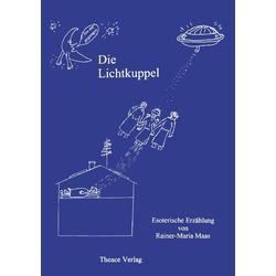 Die Lichtkuppel als Buch von Rainer-Maria Maas