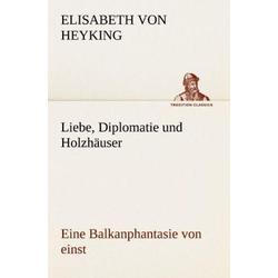 Liebe, Diplomatie und Holzhäuser