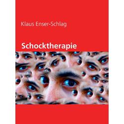 Schocktherapie: eBook von Klaus Enser-Schlag