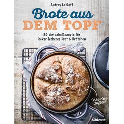 Brote aus dem Topf: eBook von Audrey Le Goff