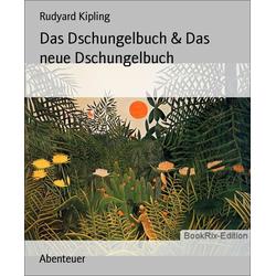 Das Dschungelbuch & Das neue Dschungelbuch: eBook von Rudyard Kipling