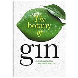 Botany of Gin  The. Chris Thorogood  - Buch
