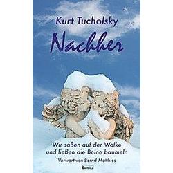 Nachher. Kurt Tucholsky  - Buch