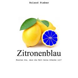 Zitronenblau: eBook von Roland Pieber