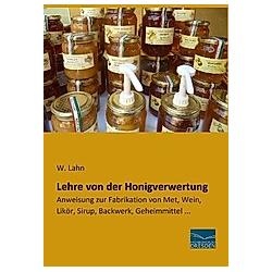 Lehre von der Honigverwertung - Buch