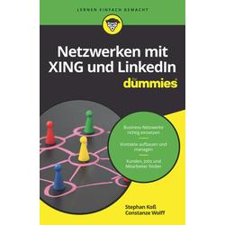 Netzwerken mit Xing und LinkedIn für Dummies als Buch von Constanze Wolff/ Stephan Koß