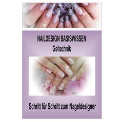Naildesign Basiswissen Geltechnik als Buch von Sabine Tusl