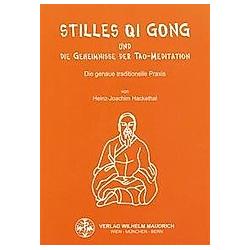 Stilles Qi Gong und die Geheimnisse der Tao-Meditation. Heinz-Joachim Hackethal  - Buch