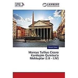 Marcus Tullius Cicero Kardesim Quintus'a Mektuplar (I.II - I.IV)