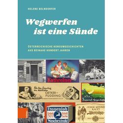 Wegwerfen ist eine Sünde: Buch von Helene Belndorfer
