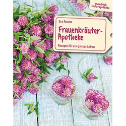 Frauenkräuter-Apotheke als Buch von Eva Fauma