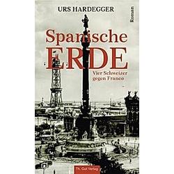 Spanische Erde. Urs Hardegger  - Buch