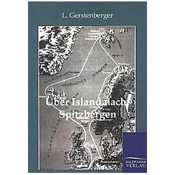 Über Island nach Spitzbergen. L. Gerstenberger  - Buch