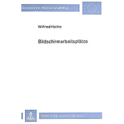 Bildschirmarbeitsplätze. Wilfried Hattke  - Buch