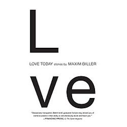 Love Today. Maxim Biller  - Buch