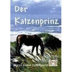 Der Katzenprinz als Buch von Karen Grace Holmsgaard