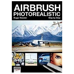 Airbrush Photorealistic Step by Step. Valentin Fanel  Roger Hassler  - Buch