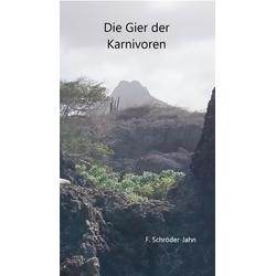 Die Gier der Karnivoren: eBook von F. Schröder-Jahn