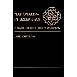 Nationalism In Uzbekistan: eBook von James Critchlow