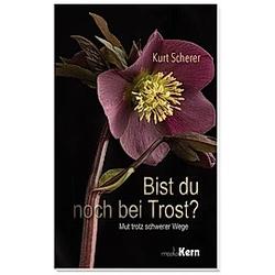 Bist du noch bei Trost?. Kurt Scherer  - Buch