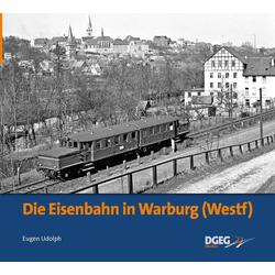 Die Eisenbahn in Warburg: Buch von Eugen Udolph
