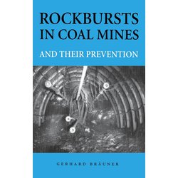 Rockbursts in Coal Mines and Their Prevention: eBook von Gerhard Braeuner