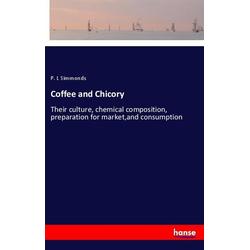 Coffee and Chicory als Buch von P. L Simmonds