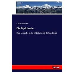 Die Diphtherie. Xavier Francotte  - Buch